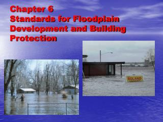 Chapter 6 Standards for Floodplain Development and Building Protection