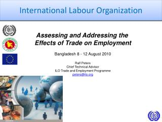 Assessing and Addressing the  Effects of Trade on Employment Bangladesh 8 - 12 August 2010