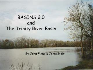BASINS 2.0 and The Trinity River Basin