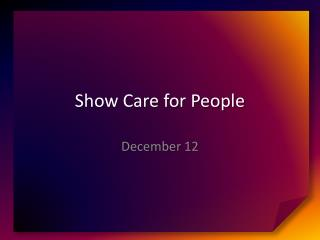 Show Care for People