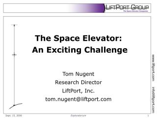 The Space Elevator:  An Exciting Challenge