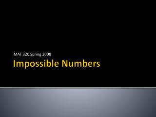Impossible Numbers