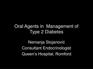 Oral Agents in  Management of Type 2 Diabetes