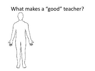 "What makes a ""good"" teacher?"