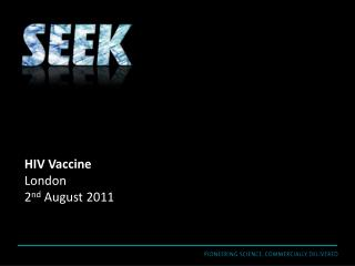 HIV Vaccine London 2 nd  August 2011