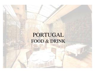 PORTUGAL FOOD & DRINK