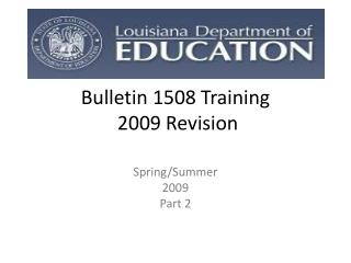 Bulletin 1508 Training  2009 Revision