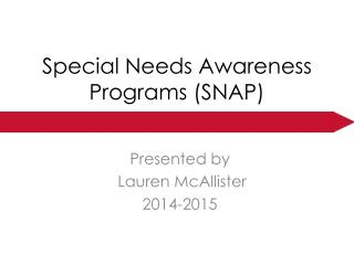 Special Needs Awareness Programs (SNAP)