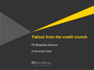 Fallout from the credit crunch