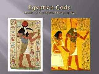Egyptian Gods (some of the better known gods)