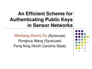 An Efficient Scheme for Authenticating Public Keys in Sensor Networks