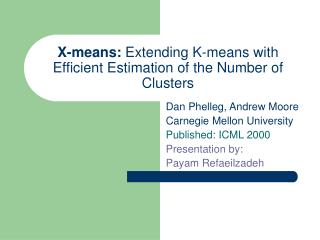 X-means:  Extending K-means with Efficient Estimation of the Number of Clusters