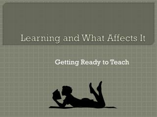 Learning and What Affects It