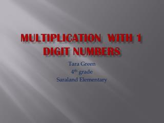 Multiplication  with 1  Digit Numbers