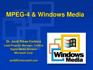 MPEG-4 & Windows Media