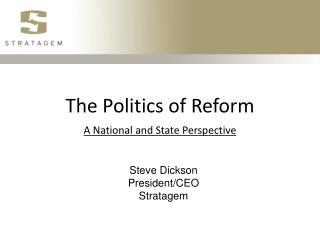 The Politics of Reform A National and State Perspective