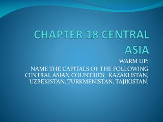 CHAPTER 18 CENTRAL ASIA