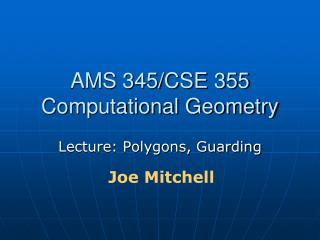 AMS 345/CSE 355 Computational Geometry