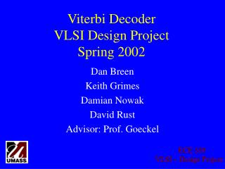 Viterbi Decoder VLSI Design Project Spring 2002