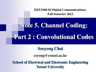 Note 5. Channel Coding:  Part 2 :  Convolutional  Codes