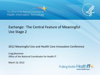 Exchange:  The Central Feature of Meaningful Use Stage 2