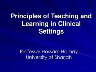 Principles of Teaching and Learning in Clinical Settings