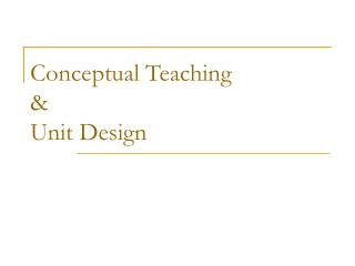 Conceptual Teaching & Unit Design
