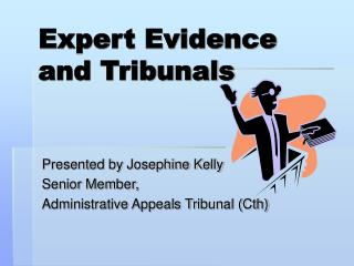 Expert Evidence and Tribunals