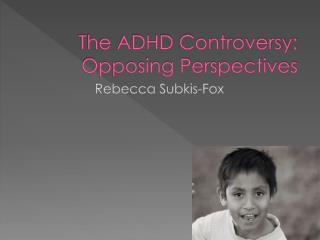 The ADHD Controversy: Opposing Perspectives