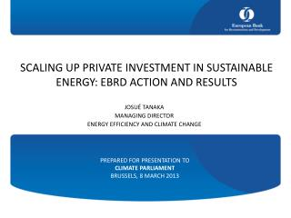 SCALING UP PRIVATE INVESTMENT IN SUSTAINABLE ENERGY: EBRD ACTION AND RESULTS