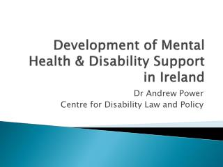 Development of Mental Health  Disability Support in Ireland