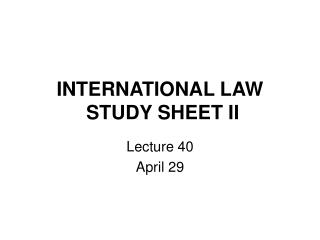 INTERNATIONAL LAW  STUDY SHEET II
