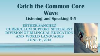 Catch the Common Core Wave   Listening and Speaking 3-5