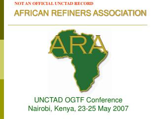 UNCTAD OGTF Conference Nairobi, Kenya, 23-25 May 2007