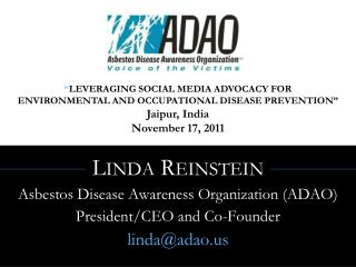 Linda Reinstein Asbestos Disease Awareness Organization (ADAO) President/CEO and Co-Founder