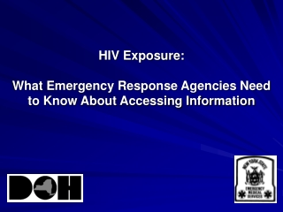 HIV Exposure: What Emergency Response Agencies Need to Know About Accessing Information