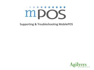 Supporting & Troubleshooting MobilePOS