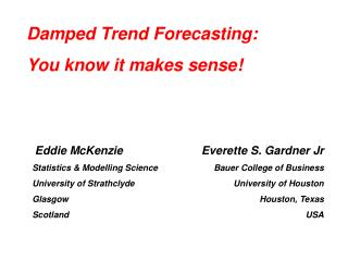 Eddie McKenzie Statistics & Modelling Science University of Strathclyde Glasgow Scotland