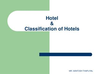 Hotel & Classification of Hotels