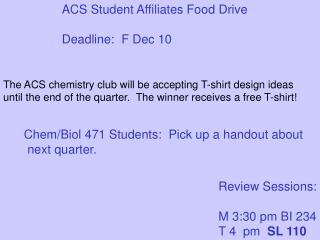 ACS Student Affiliates Food Drive Deadline: F Dec 10