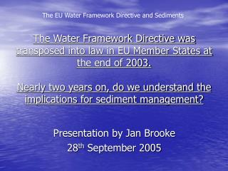 Presentation by Jan Brooke 28 th  September 2005