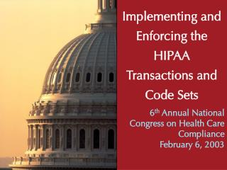 Implementing and Enforcing the HIPAA Transactions and Code Sets