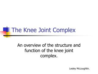 The Knee Joint Complex