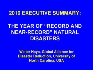 "2010 EXECUTIVE SUMMARY: THE YEAR OF ""RECORD AND NEAR-RECORD"" NATURAL DISASTERS"