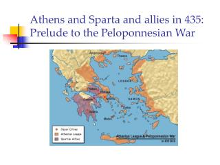 Athens and Sparta and allies in 435: Prelude to the Peloponnesian War
