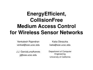 EnergyEfficient, CollisionFree Medium Access Control for Wireless Sensor Networks