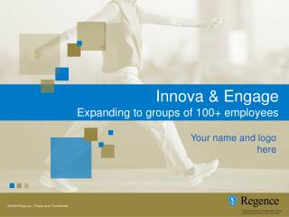 Innova & Engage Expanding to groups of 100+ employees