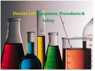 Density Lab  Equipment, Procedures & Safety