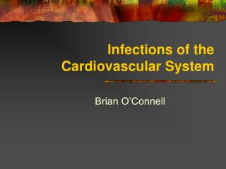 Infections of the Cardiovascular System
