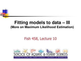 Fitting models to data – III (More on Maximum Likelihood Estimation)